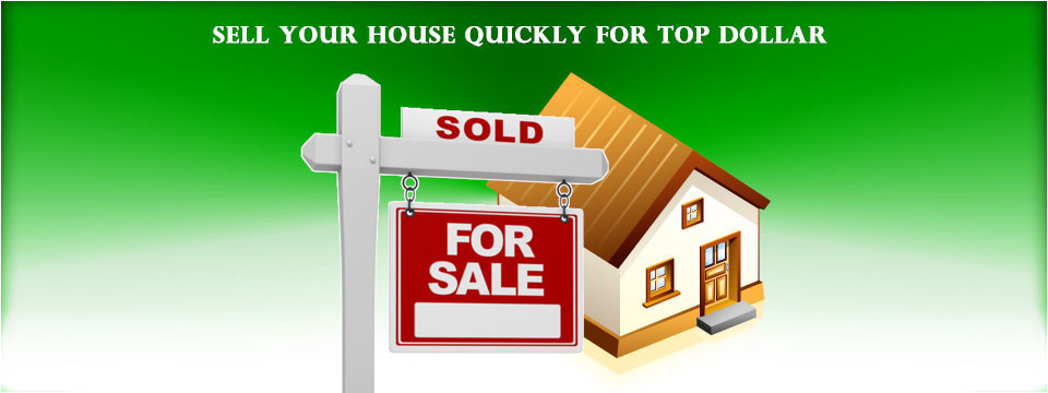 Sell your House Quickly and for Top Dollar